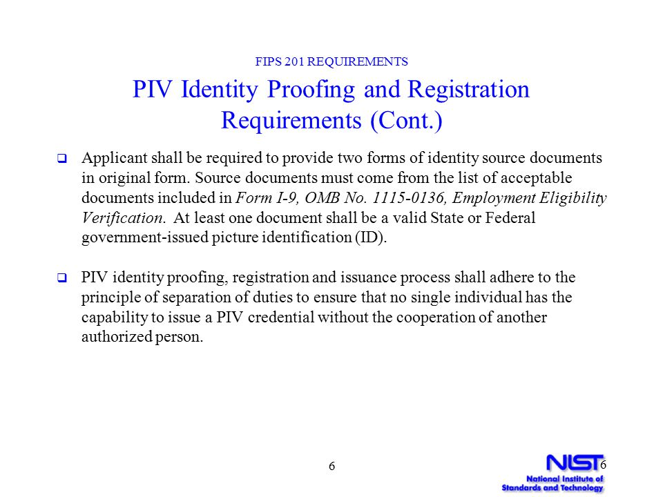 17 FIPS 201 REQUIREMENTS Card Information Available for Free Read  Federal Agency Smart Card Number (FASC-N)  Card-unique number  Agency-assigned number for card holder  Affiliation Category (Employee, contractor, etc.)  Employer identification code  Card Expiration Date  Digital Signature  Optional Information (i.e.