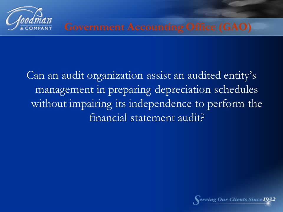 Government Accounting Office (GAO) Can an audit organization assist an audited entity's management in preparing depreciation schedules without impairi