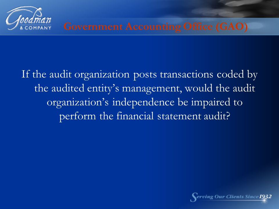 Government Accounting Office (GAO) If the audit organization posts transactions coded by the audited entity's management, would the audit organization