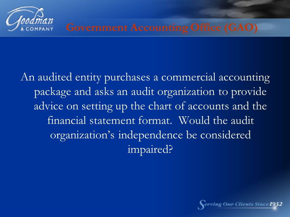 Government Accounting Office (GAO) An audited entity purchases a commercial accounting package and asks an audit organization to provide advice on set