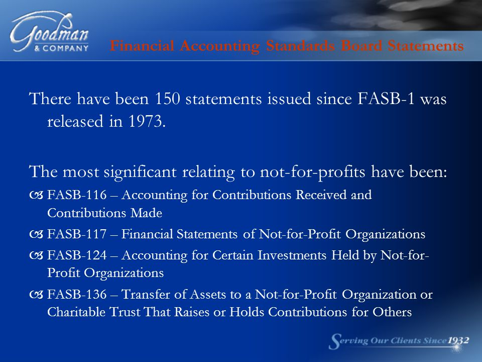 Financial Accounting Standards Board Statements There have been 150 statements issued since FASB-1 was released in 1973. The most significant relating