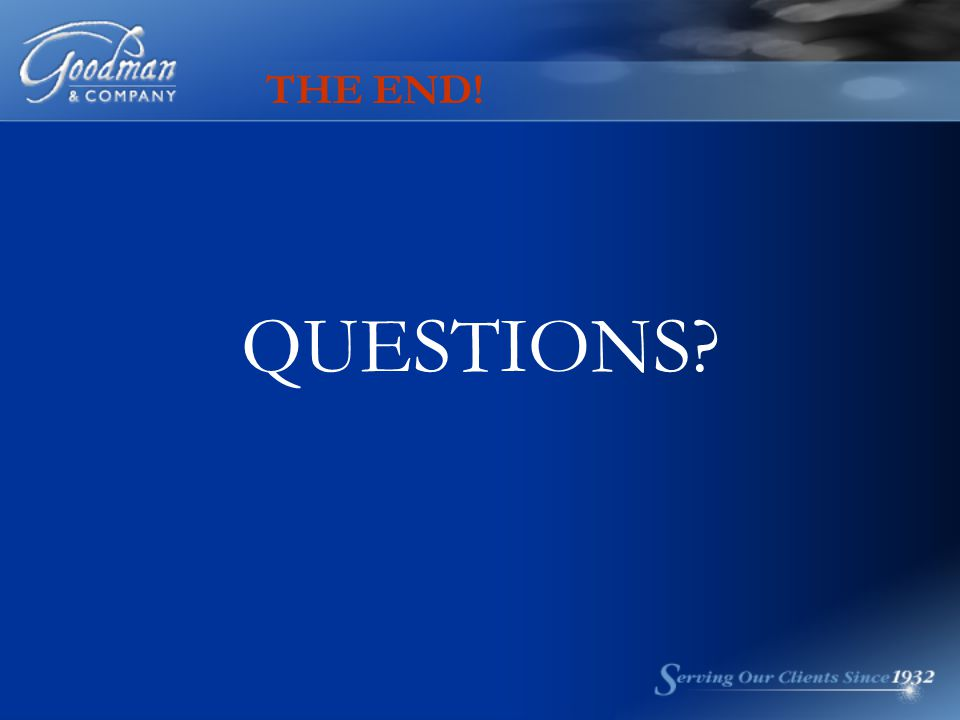 THE END! QUESTIONS?