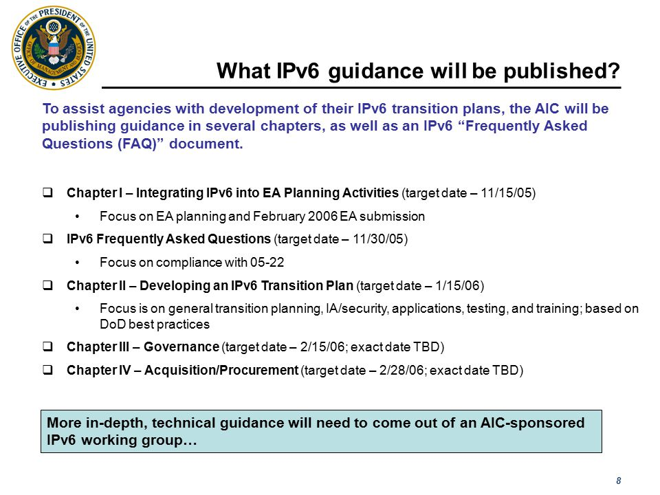 8 What IPv6 guidance will be published? [ Please read the notes section for more detail ]  Chapter I – Integrating IPv6 into EA Planning Activities (