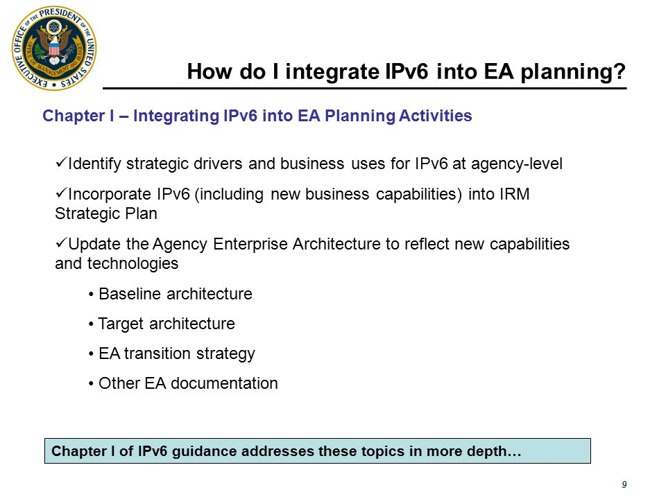 10 EA Transition and Sequencing Plans Agencies should integrate IPv6 with other infrastructure-related efforts.