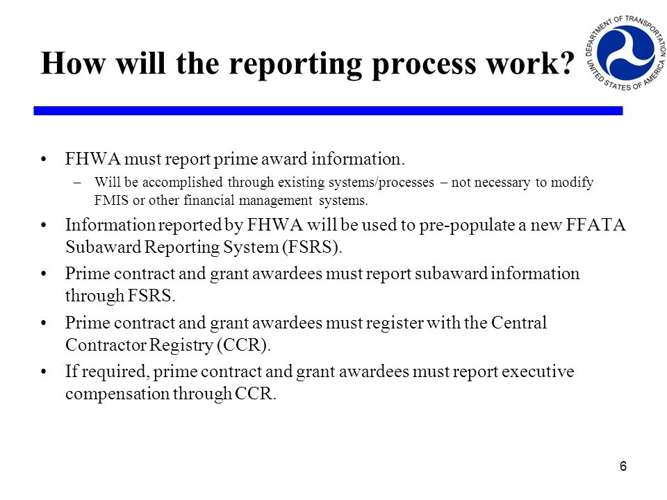 How will the reporting process work. FHWA must report prime award information.