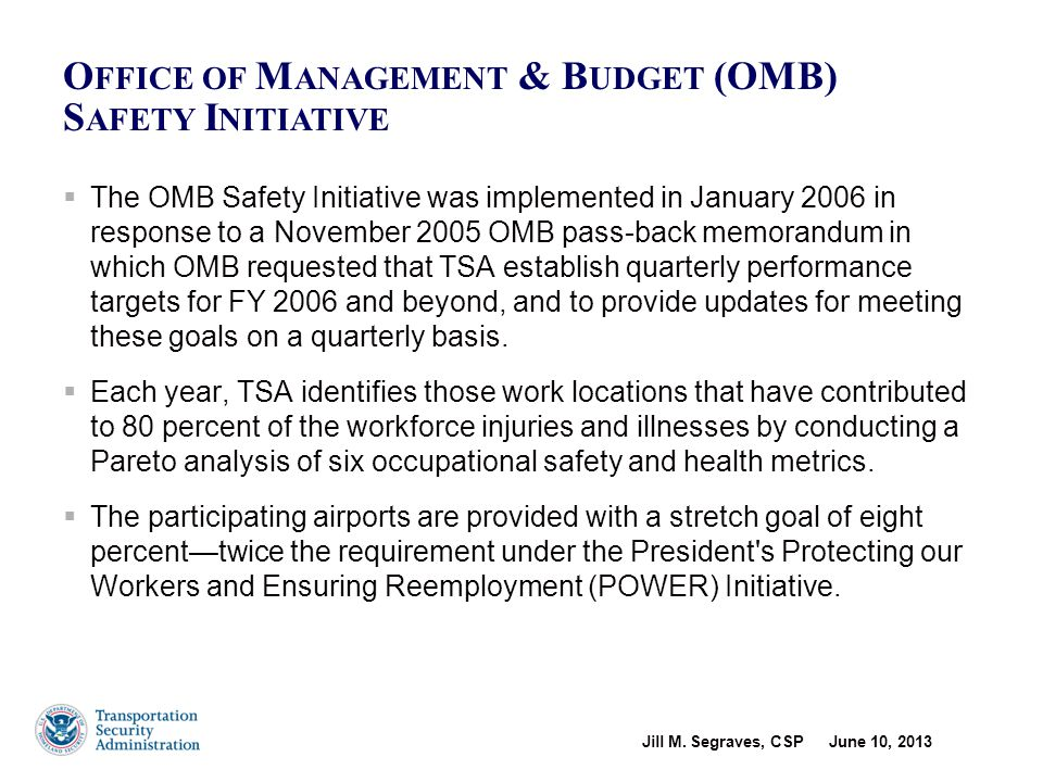 Jill M. Segraves, CSP June 10, 2013 11  The OMB Safety Initiative was implemented in January 2006 in response to a November 2005 OMB pass-back memora
