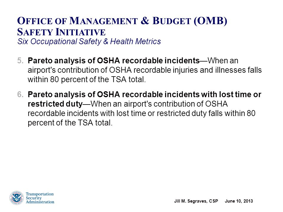 Jill M. Segraves, CSP June 10, 2013 13 5.Pareto analysis of OSHA recordable incidents—When an airport's contribution of OSHA recordable injuries and i