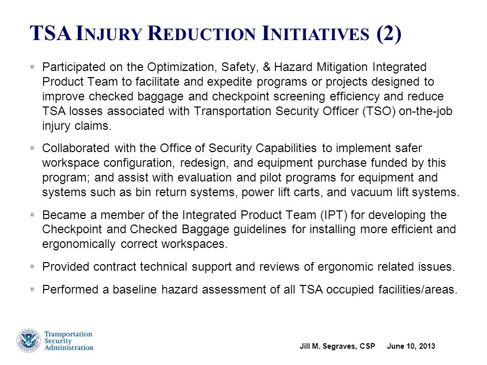 Jill M. Segraves, CSP June 10, 2013 9  Participated on the Optimization, Safety, & Hazard Mitigation Integrated Product Team to facilitate and expedi