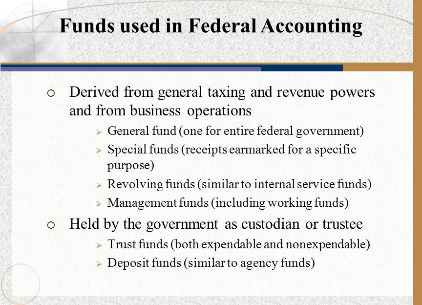  Most federal entities do not have their own cash.