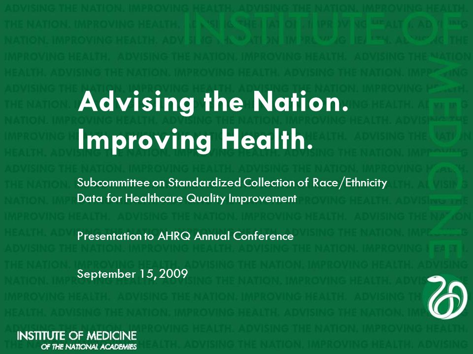 Advising the Nation. Improving Health. Subcommittee on Standardized Collection of Race/Ethnicity Data for Healthcare Quality Improvement Presentation