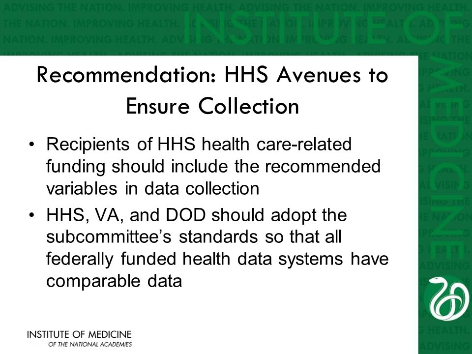 Recommendation: HHS Avenues to Ensure Collection Recipients of HHS health care-related funding should include the recommended variables in data collec