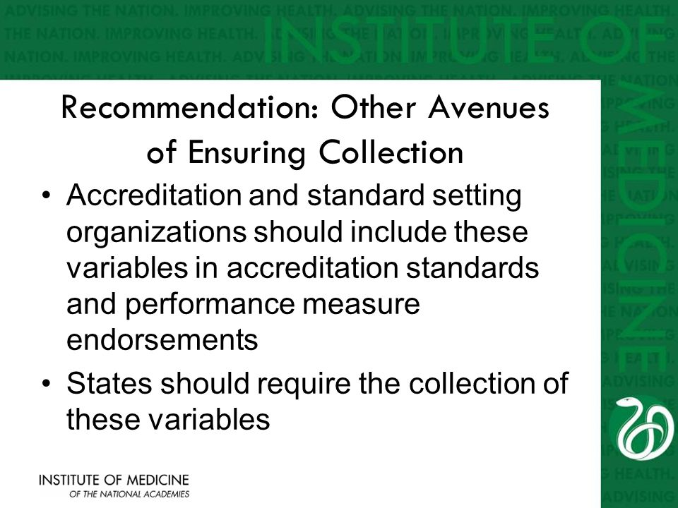 Recommendation: Other Avenues of Ensuring Collection Accreditation and standard setting organizations should include these variables in accreditation