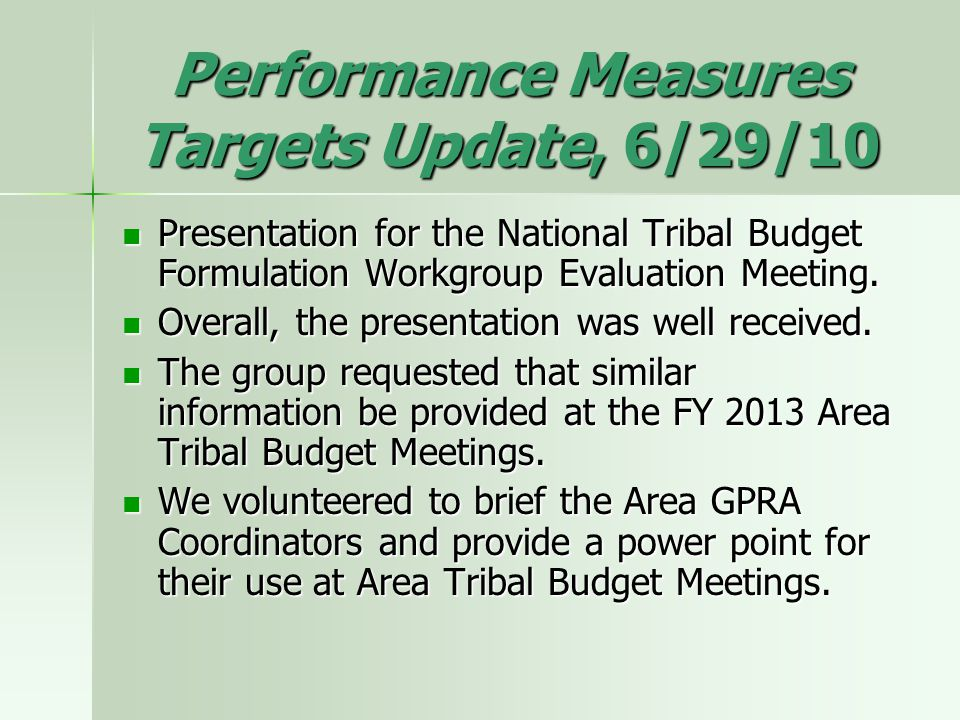 Performance Measures Targets Update, 6/29/10 Presentation for the National Tribal Budget Formulation Workgroup Evaluation Meeting.
