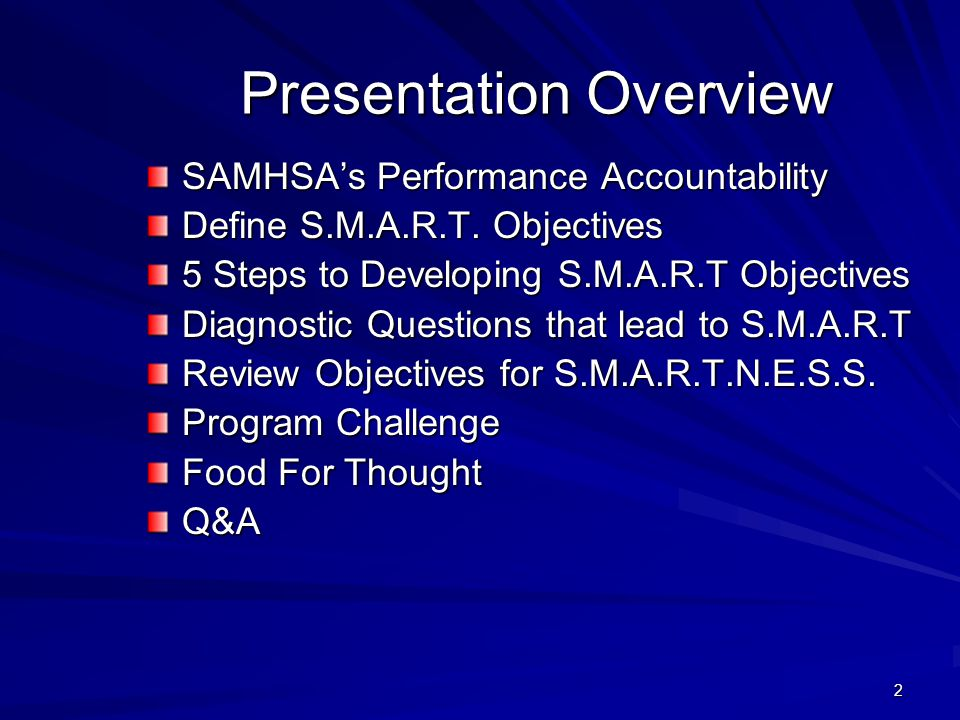 2 Presentation Overview SAMHSA's Performance Accountability Define S.M.A.R.T.