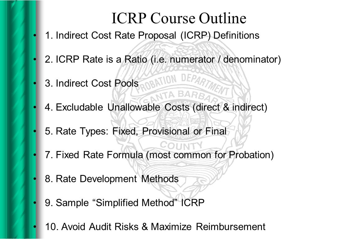 ICRP Course Outline 1. Indirect Cost Rate Proposal (ICRP) Definitions 2.