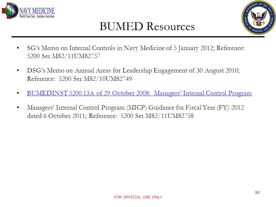 BUMED Resources FOR OFFICIAL USE ONLY 50 SG's Memo on Internal Controls in Navy Medicine of 5 January 2012; Reference: 5200 Ser M82/11UM82757 DSG's Me