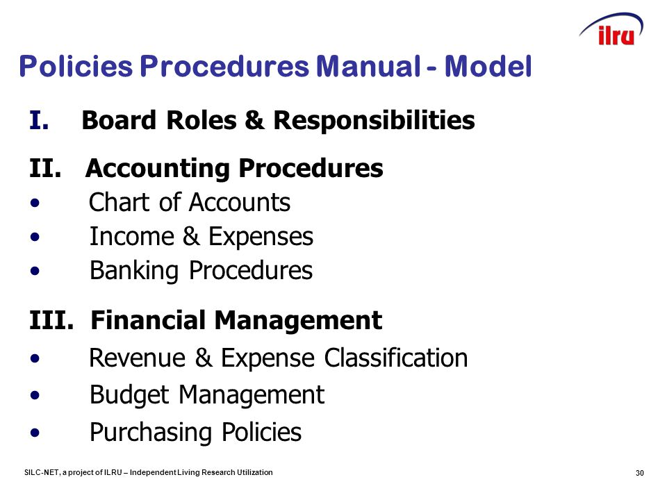 SILC-NET, a project of ILRU – Independent Living Research Utilization 30 I.Board Roles & Responsibilities II. Accounting Procedures Chart of Accounts