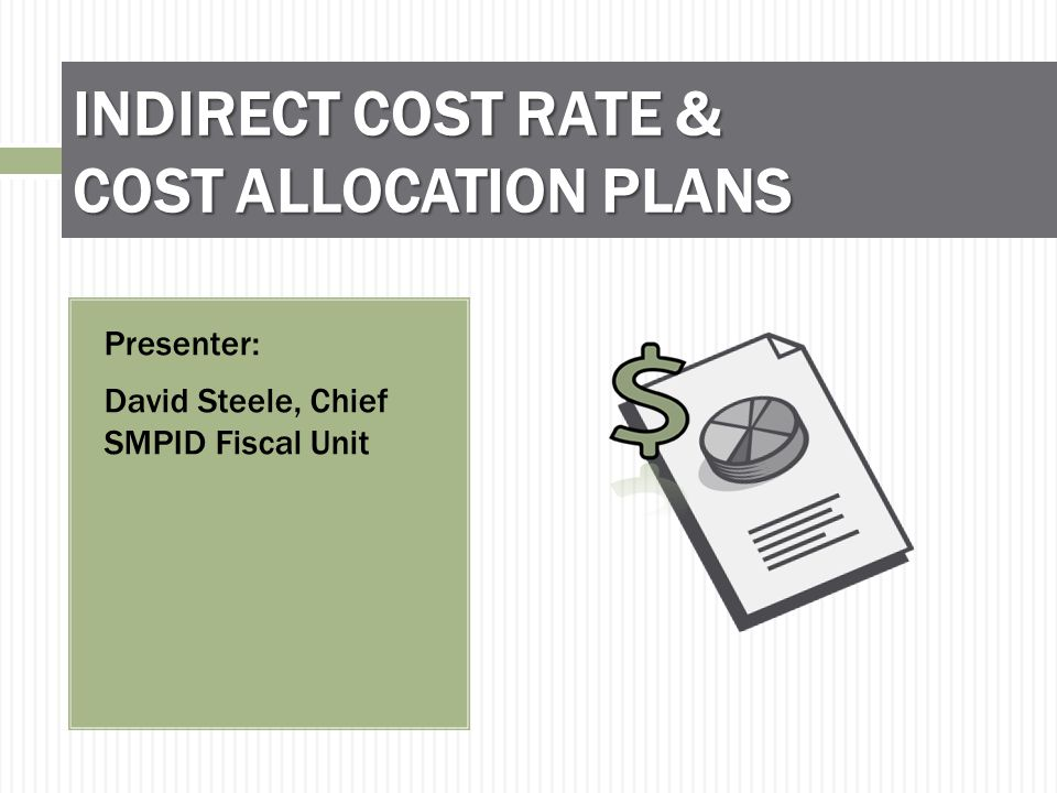 WHAT ARE THE SUBMISSION REQUIREMENTS FOR COST ALLOCATION PLANS AND INDIRECT COST RATE PLANS.