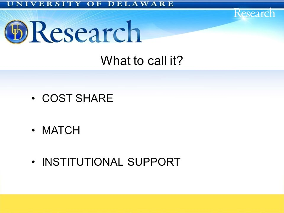 What to call it COST SHARE MATCH INSTITUTIONAL SUPPORT