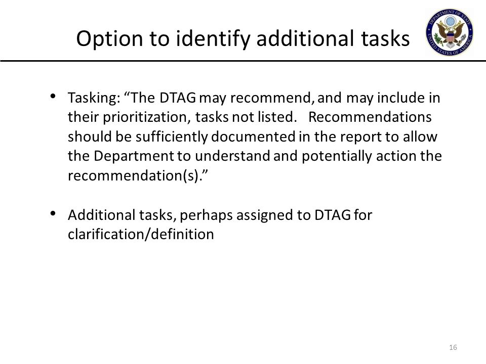 Option to identify additional tasks Tasking: The DTAG may recommend, and may include in their prioritization, tasks not listed.