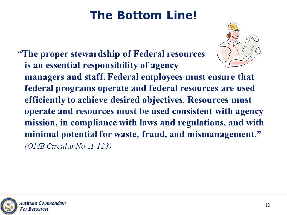 Assistant Commandant For Resources 12 The Bottom Line.