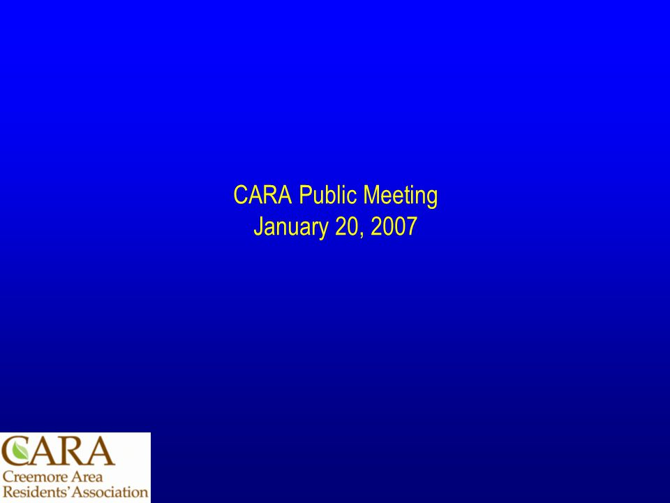 CARA Public Meeting January 20, 2007