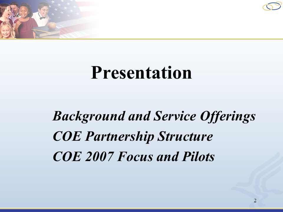 2 Presentation Background and Service Offerings COE Partnership Structure COE 2007 Focus and Pilots