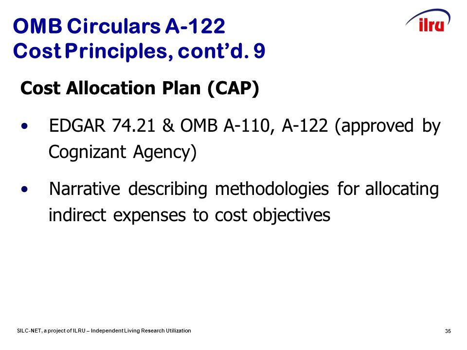 SILC-NET, a project of ILRU – Independent Living Research Utilization 35 OMB Circulars A-122 Cost Principles, cont'd. 9 Cost Allocation Plan (CAP) EDG
