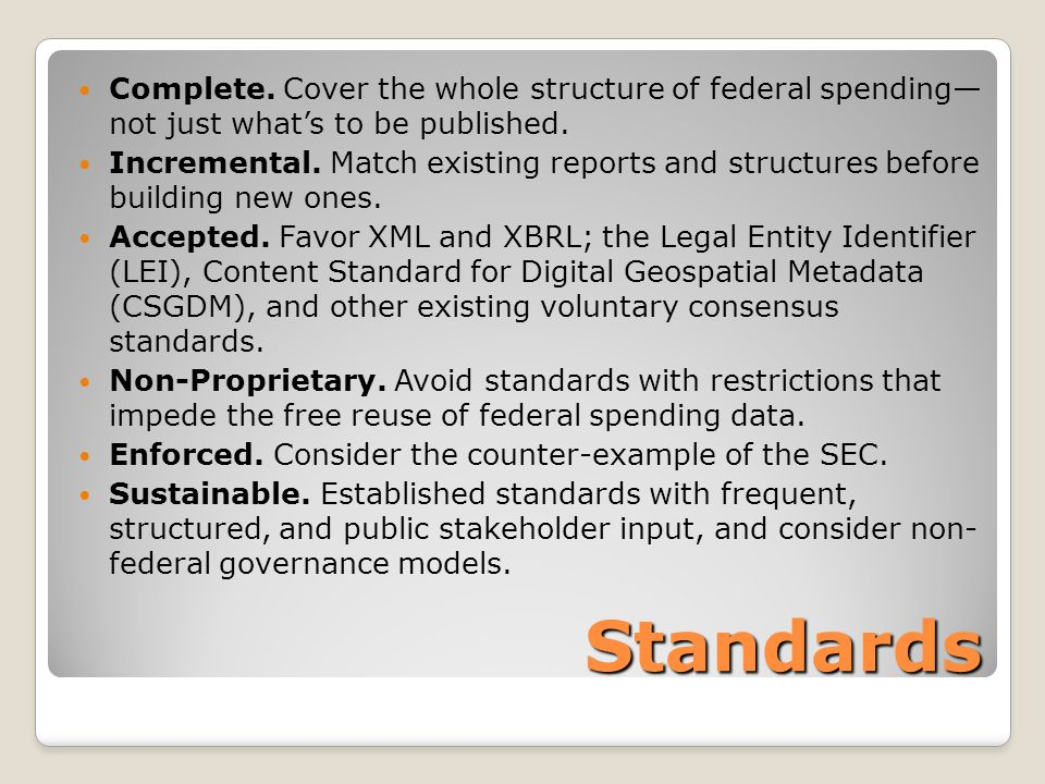 Standards Complete. Cover the whole structure of federal spending— not just what's to be published.