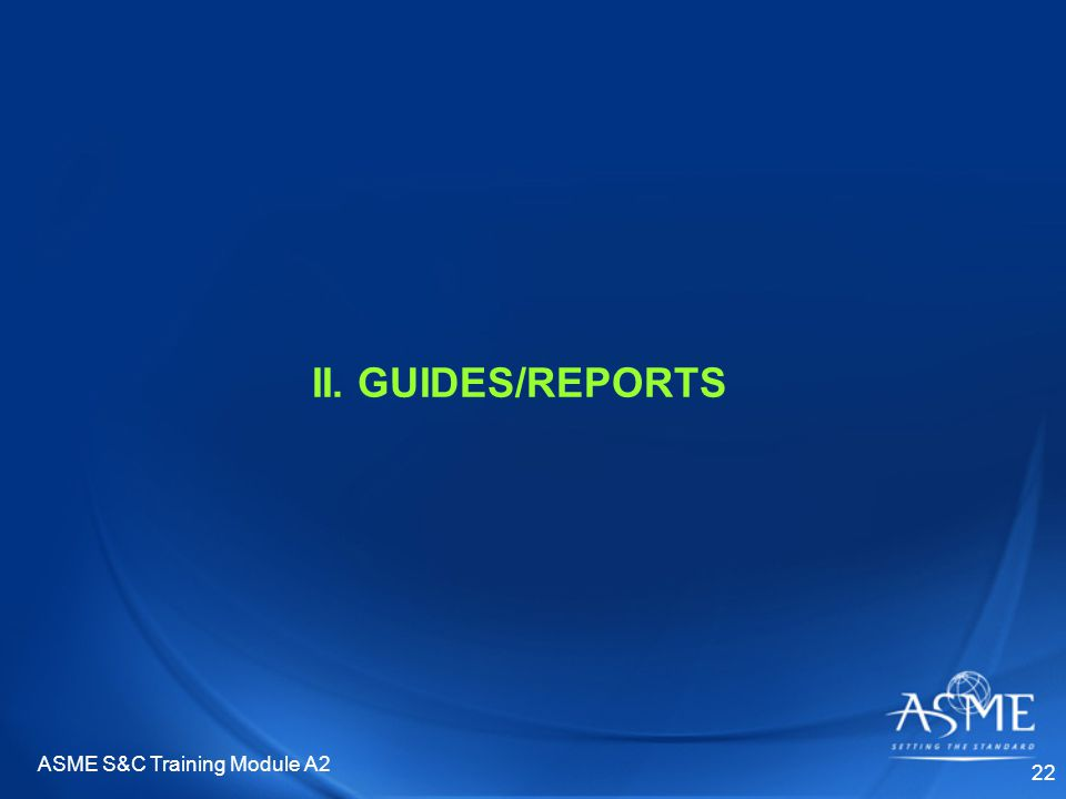 ASME S&C Training Module A2 22 II. GUIDES/REPORTS