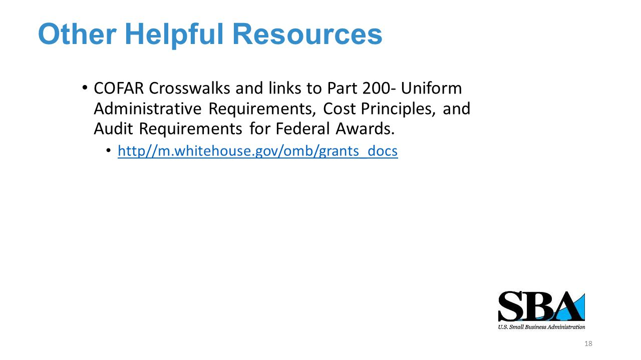 Other Helpful Resources COFAR Crosswalks and links to Part 200- Uniform Administrative Requirements, Cost Principles, and Audit Requirements for Feder