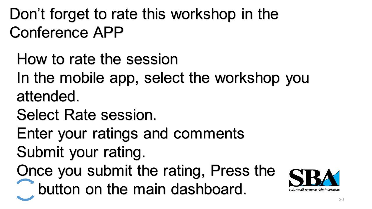 Don't forget to rate this workshop in the Conference APP How to rate the session In the mobile app, select the workshop you attended. Select Rate sess