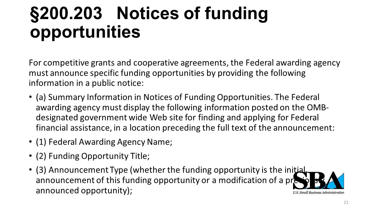 §200.203 Notices of funding opportunities For competitive grants and cooperative agreements, the Federal awarding agency must announce specific funding opportunities by providing the following information in a public notice: (a) Summary Information in Notices of Funding Opportunities.