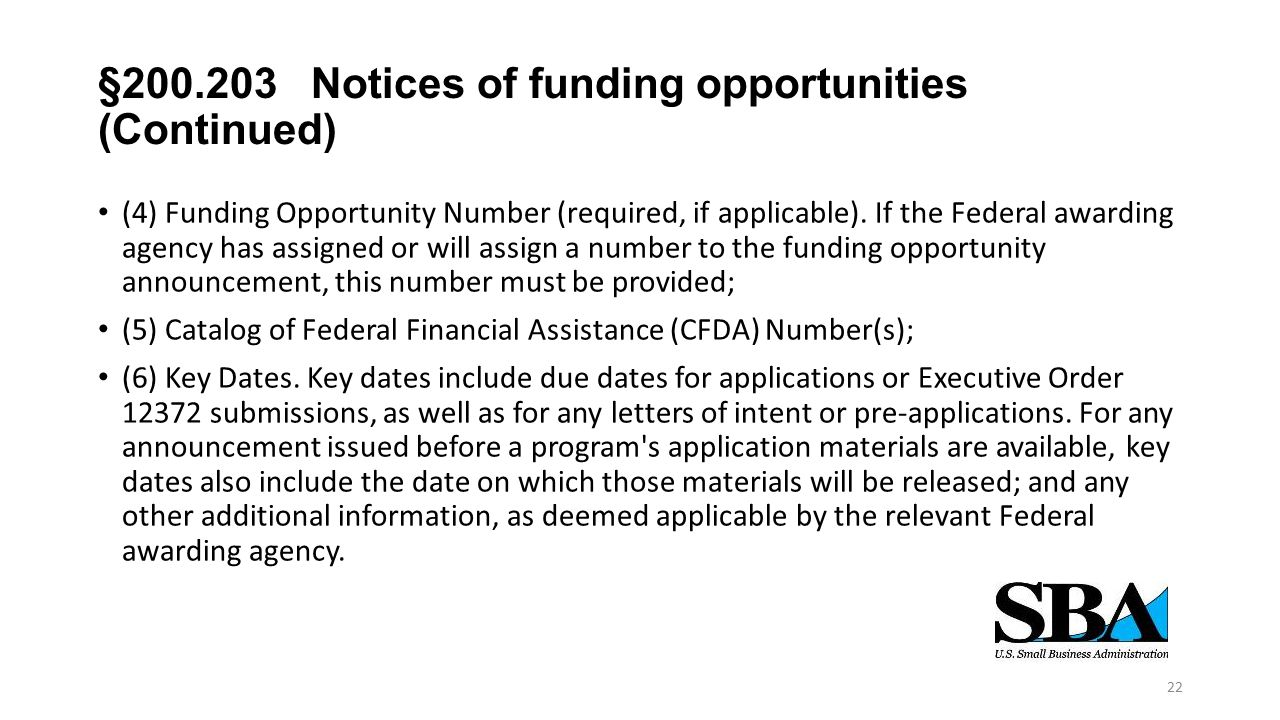 §200.203 Notices of funding opportunities (Continued) (4) Funding Opportunity Number (required, if applicable). If the Federal awarding agency has ass