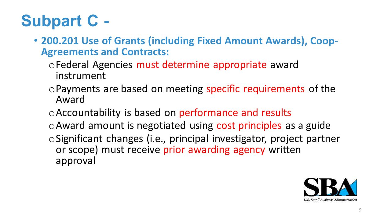 Subpart C - 200.201 Use of Grants (including Fixed Amount Awards), Coop- Agreements and Contracts: o Federal Agencies must determine appropriate award