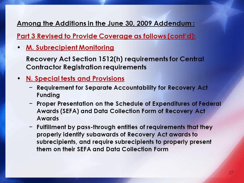 Among the Additions in the June 30, 2009 Addendum : Part 3 Revised to Provide Coverage as follows (cont'd): M.