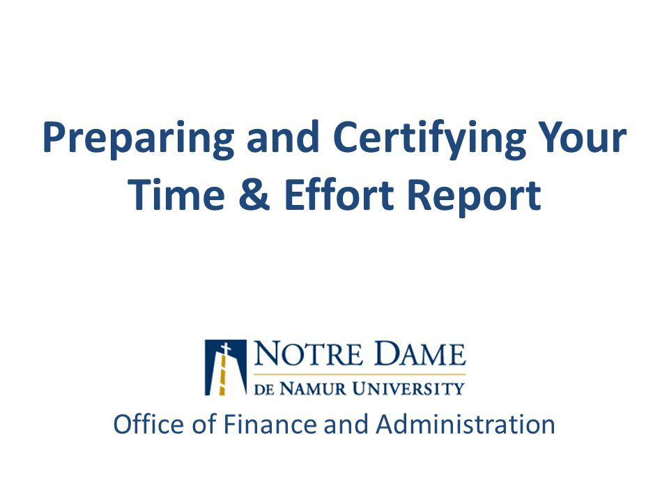 Office of Finance and Administration Preparing and Certifying Your Time & Effort Report