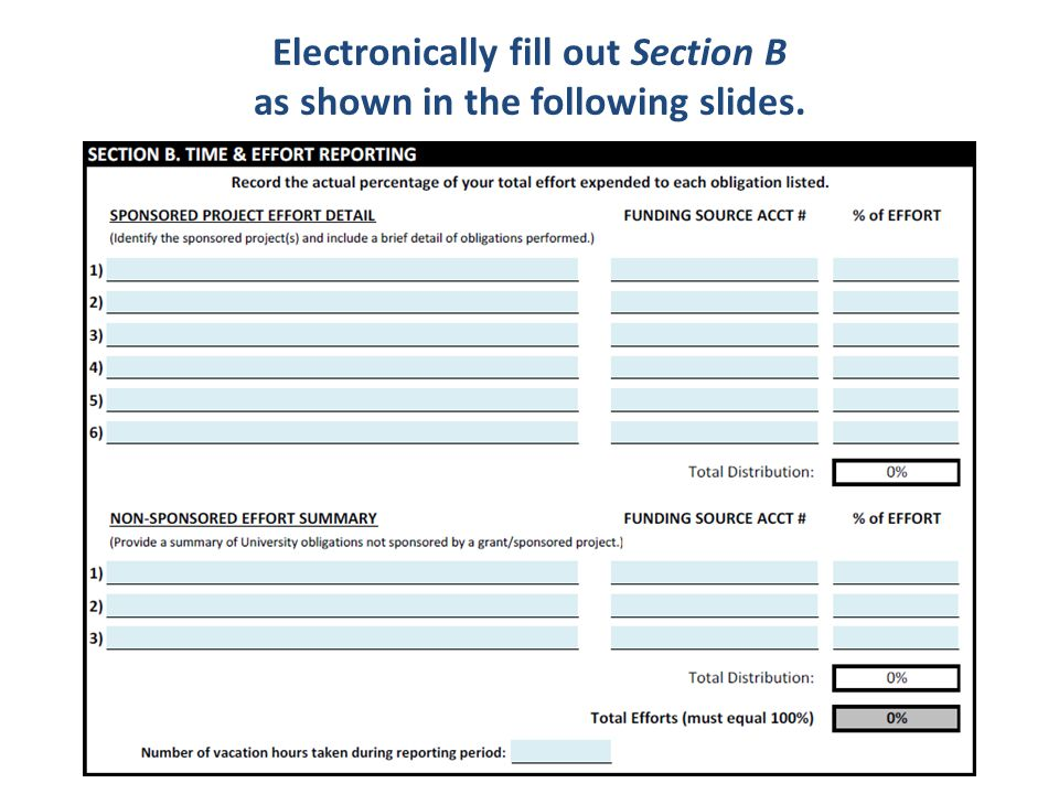 Electronically fill out Section B as shown in the following slides.