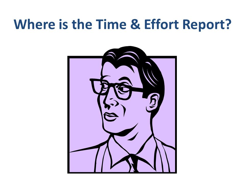 Where is the Time & Effort Report