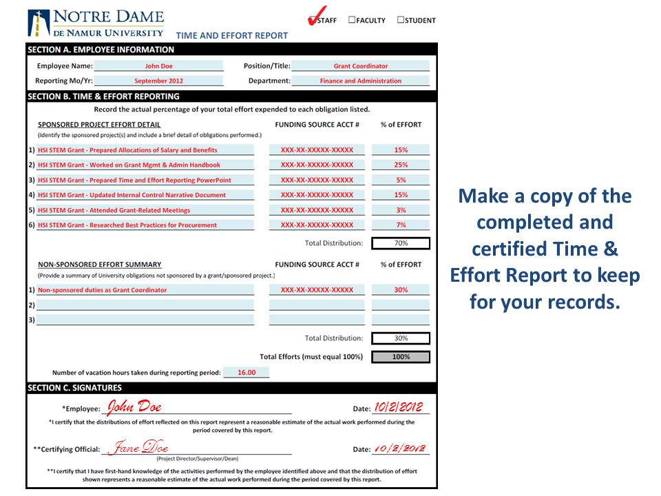 Make a copy of the completed and certified Time & Effort Report to keep for your records. John Doe 10/2/2012 Jane Doe 10/2/2012