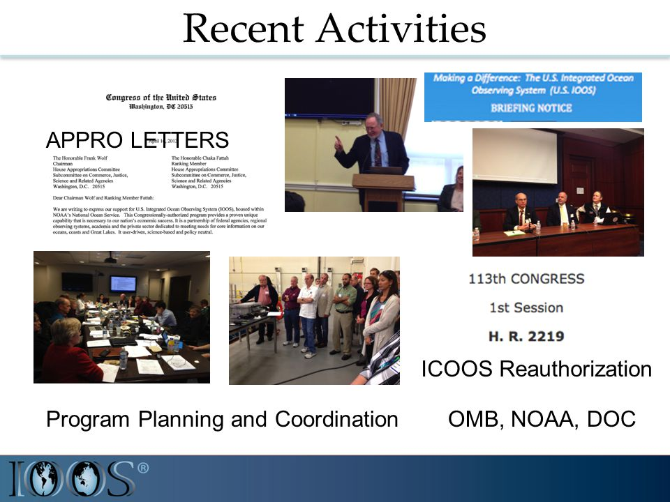 Recent Activities APPRO LETTERS ICOOS Reauthorization Program Planning and CoordinationOMB, NOAA, DOC