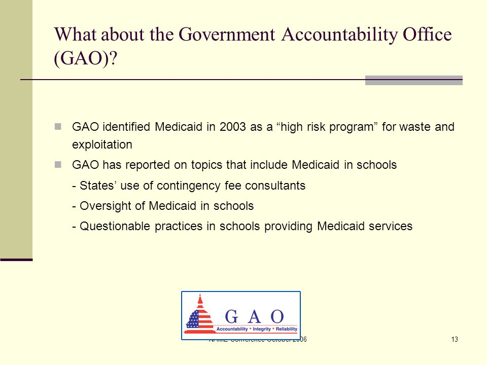 NAME Conference October 200613 What about the Government Accountability Office (GAO).