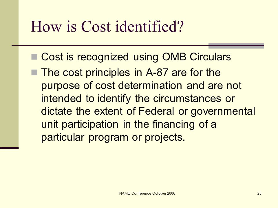 NAME Conference October 200623 How is Cost identified.