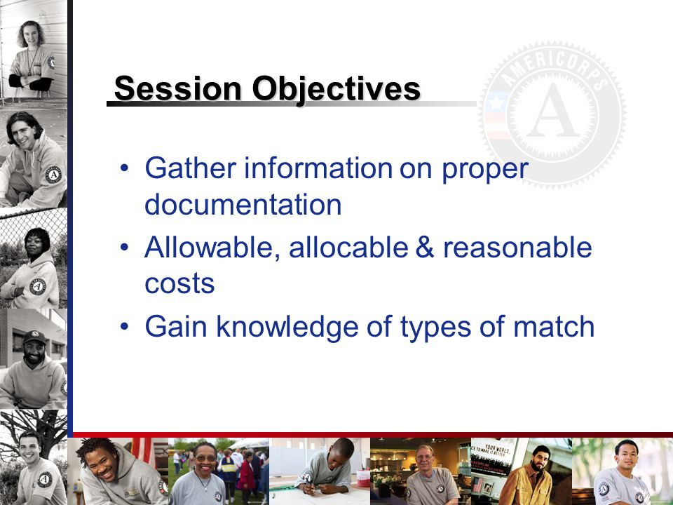 Session Objectives Gather information on proper documentation Allowable, allocable & reasonable costs Gain knowledge of types of match