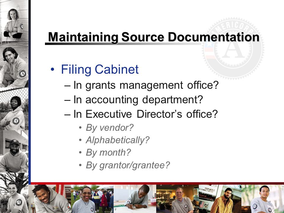 Maintaining Source Documentation Filing Cabinet –In grants management office.