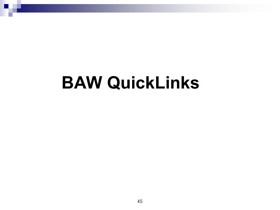 45 BAW QuickLinks