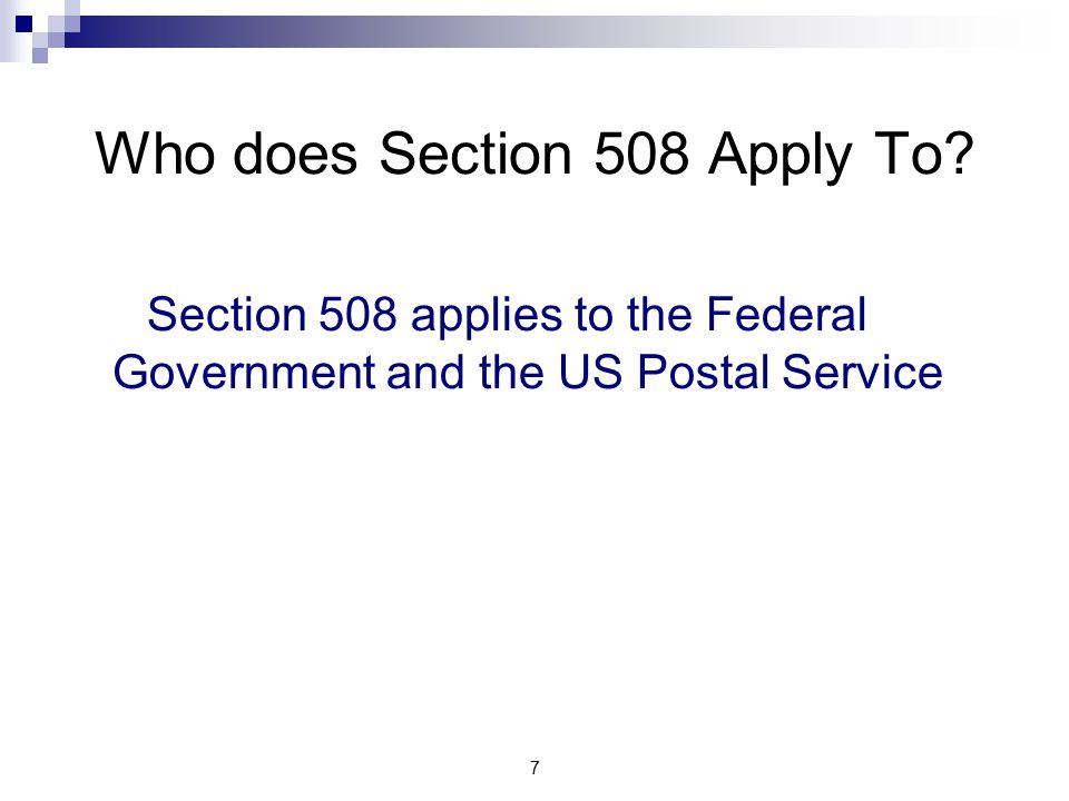 7 Who does Section 508 Apply To.