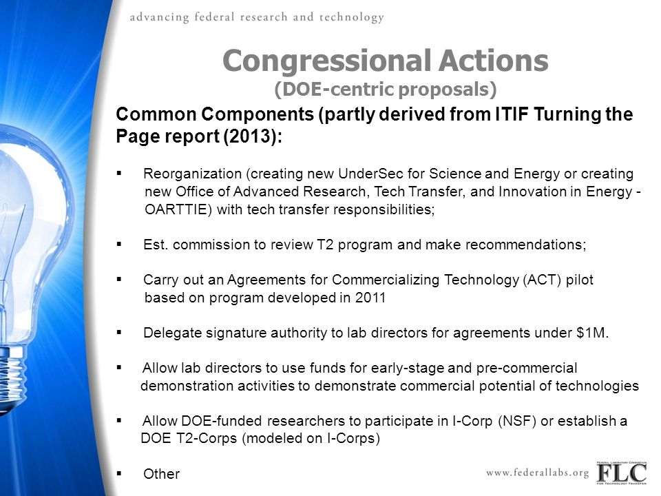 Congressional Actions (DOE-centric proposals) Common Components (partly derived from ITIF Turning the Page report (2013):  Reorganization (creating n