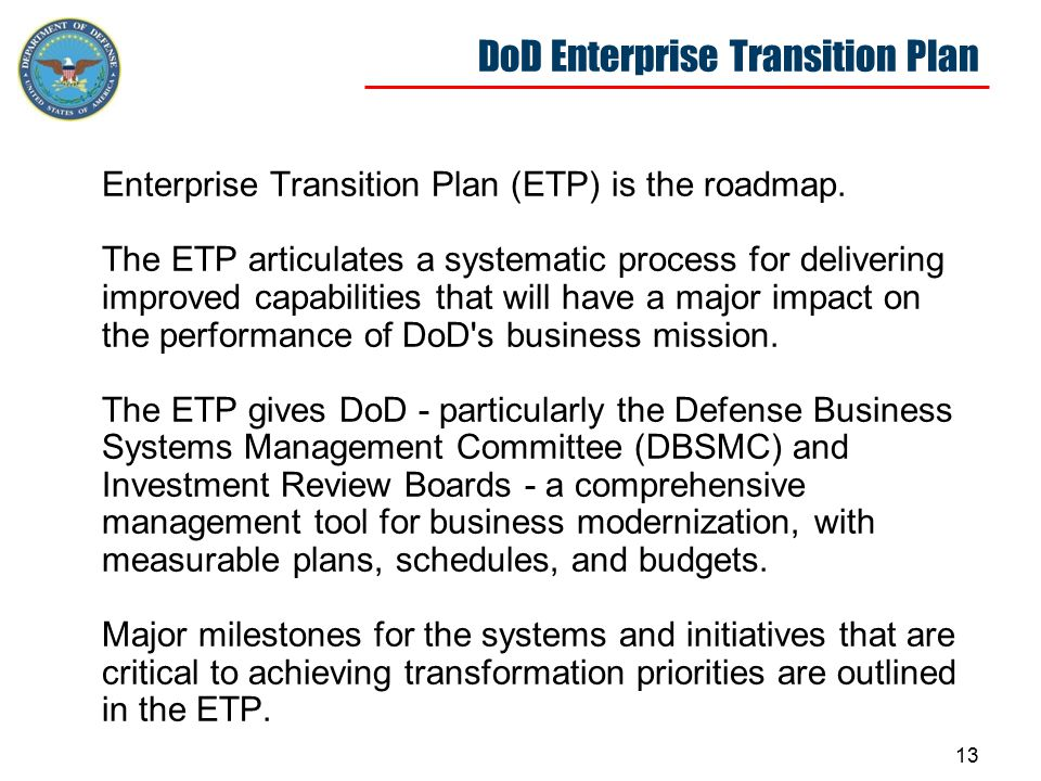 13 DoD Enterprise Transition Plan Enterprise Transition Plan (ETP) is the roadmap.