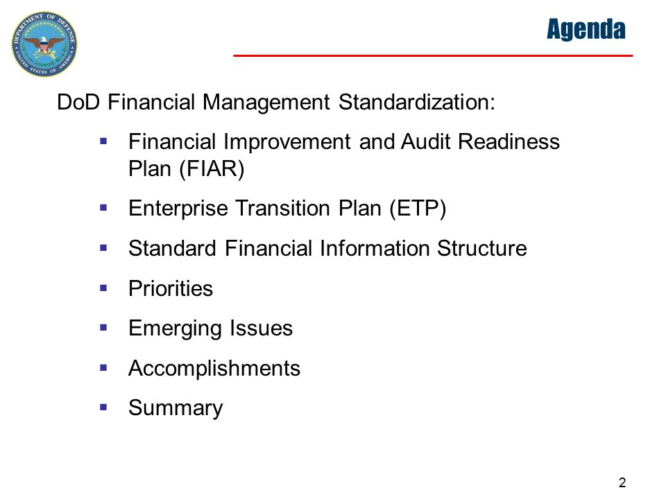 2 Agenda DoD Financial Management Standardization:  Financial Improvement and Audit Readiness Plan (FIAR)  Enterprise Transition Plan (ETP)  Standa